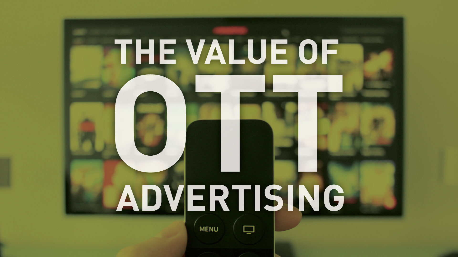 The Value of OTT Advertising